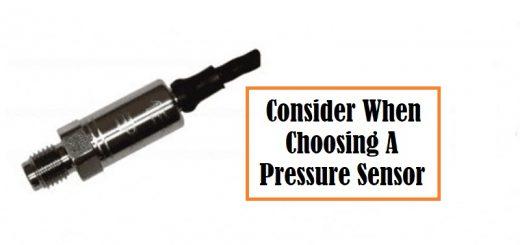 Consider When Choosing A Pressure Sensor